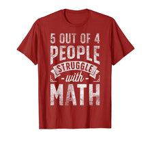 Load image into Gallery viewer, 5 Out Of 4 People Struggle With Math T Shirt Funny Teacher