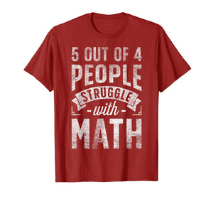 5 Out Of 4 People Struggle With Math T Shirt Funny Teacher