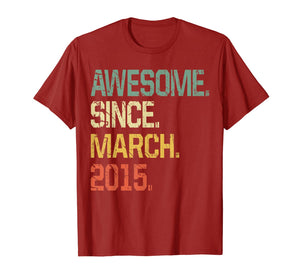 5 Years Old Shirt Gift- Awesome Since March 2015 T-Shirt