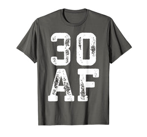 30 Af T-Shirt 30th Birthday Gift Shirt