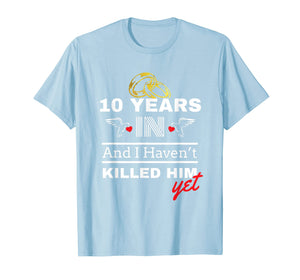 10 Year Anniversary Gift Idea For Her - 10 Years In T Shirt