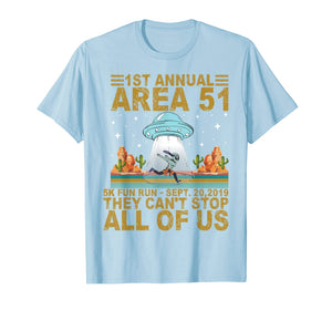 1st Annual Area 51 5k Fun Run Sept 20.2019 They Can't Stop T-Shirt