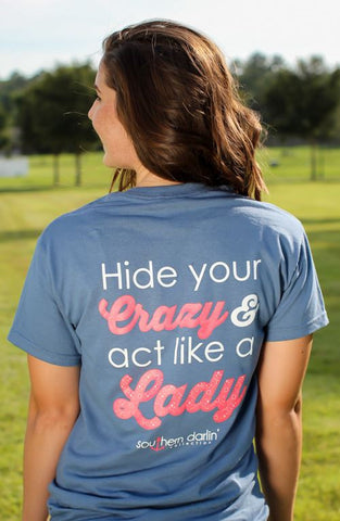 292f78672 Southern Darlin Hide Your Crazy & Act Like a Lady Bright Girlie T-Shirt
