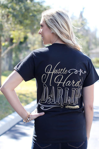 Southern Darlin Hustle Hard Darlin Bright Girlie T-Shirt