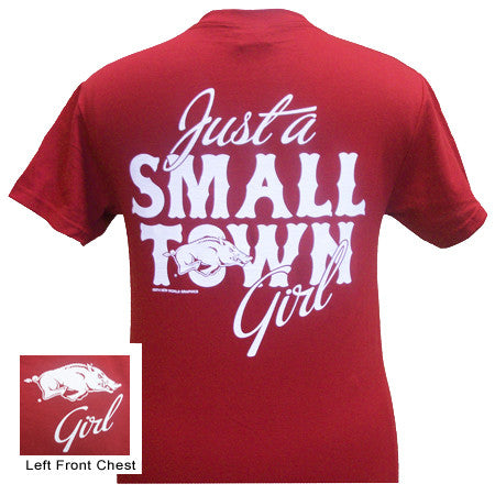 Arkansas Razorbacks Hogs Just A Small Town Girl Girlie Bright T Shirt - SimplyCuteTees