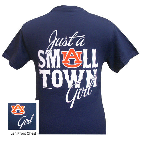 Auburn Tigers War Eagle Just A Small Town Girl Bright T Shirt - SimplyCuteTees