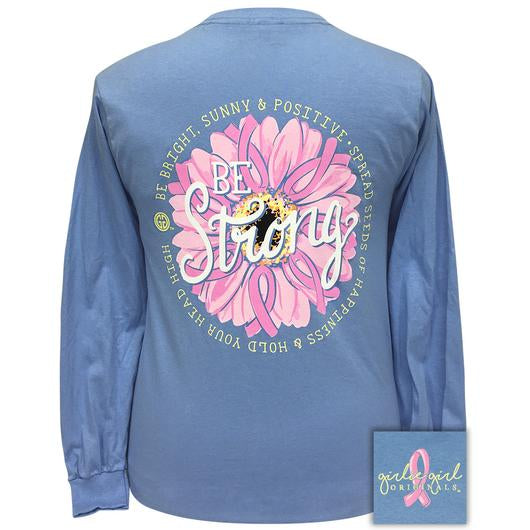 Girlie Girl Originals Be Strong Breast Cancer Long Sleeves T Shirt