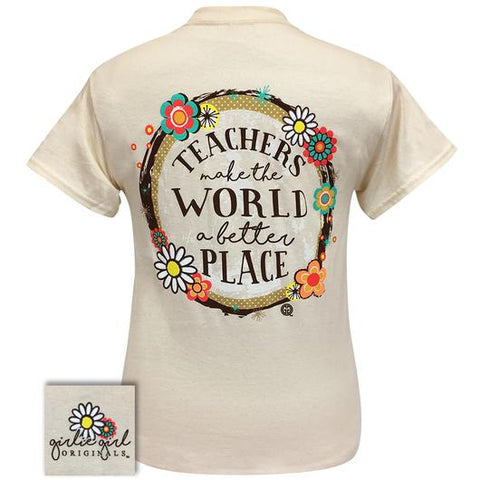 Girlie Girl Originals Preppy Teachers Make The World Better T-Shirt