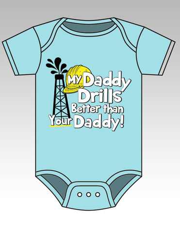 Sassy Frass Funny Oil Field  My Daddy Drills Better Onesie