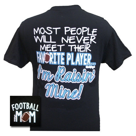 Girlie Girl Originals Football Mom Raised Mine Favorite Player Bright T Shirt - SimplyCuteTees