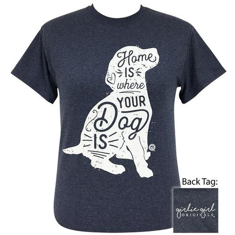 Girlie Girl Originals Preppy Home Is Where Dog Is T-Shirt