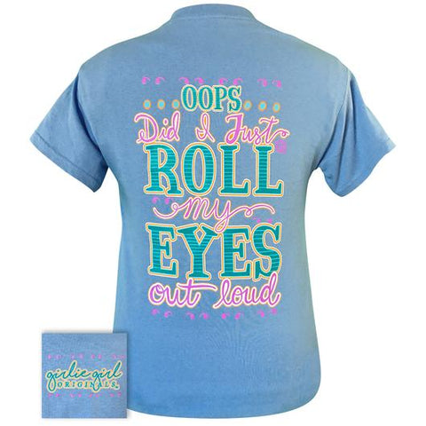 Girlie Girl Originals Preppy Roll My Eyes Out Loud T-Shirt