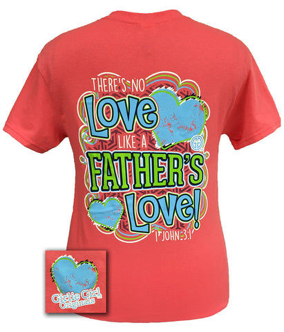 Girlie Girl Originals There is No Love Like a Father's Love Dad John 3:1 Bright T Shirt
