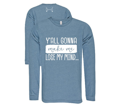 Southern Couture Lightheart Lose My Mind Triblend Front Print Long Sleeve T-Shirt - SimplyCuteTees
