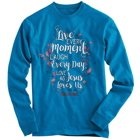 Cherished Girl Live Every Moment Love As Jesus Loves Us Christian Bright Long Sleeve T Shirt