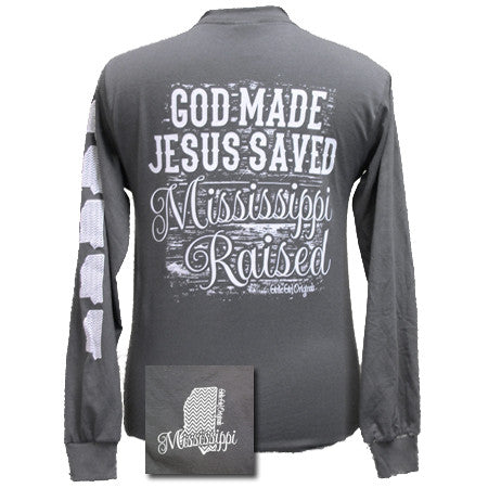 SALE God Made, Jesus Saved, Mississippi Raised State Girlie Bright Long Sleeves T Shirt