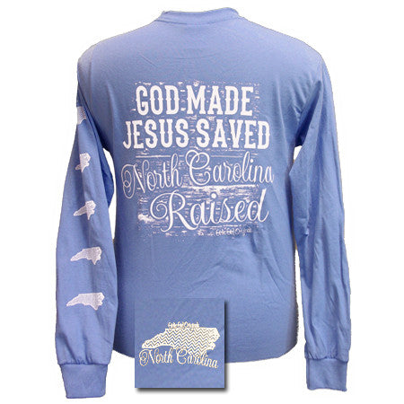 Girlie Girl Originals North Carolina Raised, Jesus Saved Bright Long Sleeves T Shirt