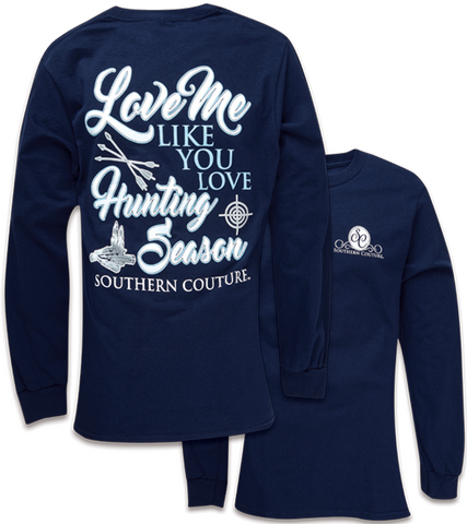 Southern Couture Love Me Like You Love Hunting Season Long Sleeve T-Shirt - SimplyCuteTees