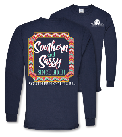 Southern Couture Preppy Southern & Sassy Long Sleeve T-Shirt - SimplyCuteTees