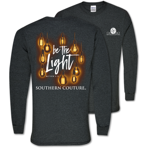 Southern Couture Classic Be the Light Faith Long Sleeve T-Shirt