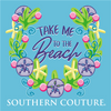 Southern Couture Classic Collection Take Me to the Beach T-Shirt