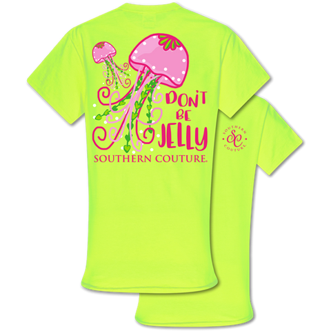 Southern Couture Classic Collection Don't Be Jelly T-Shirt