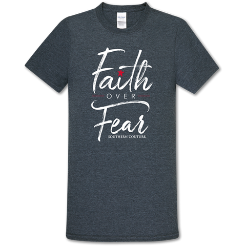 Southern Couture Soft Collection Faith Over Fear T-Shirt