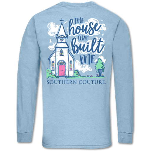 Southern Couture Classic House That Built Me Church Long Sleeve T-Shirt