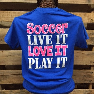 Southern Chics Soccer Live it Love it Play it Girlie Bright T Shirt