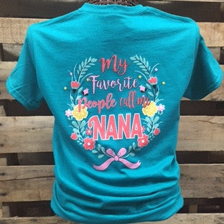 Southern Chics My Favorite People Call me Nana Grandkids Girlie Bright T Shirt