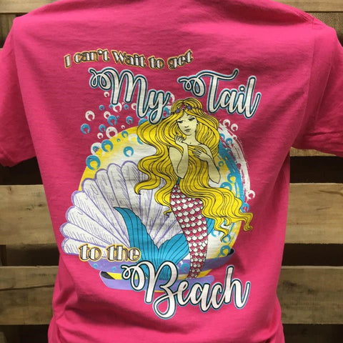 Southern Chics Can't Wait to Get my Tail to the Beach Mermaid Bright Girlie T Shirt