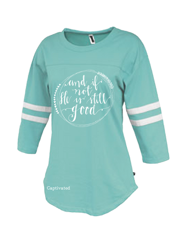 Sassy Frass Captivated If Not He is Still Good Rally Jersey Long Sleeve Bright Girlie T Shirt