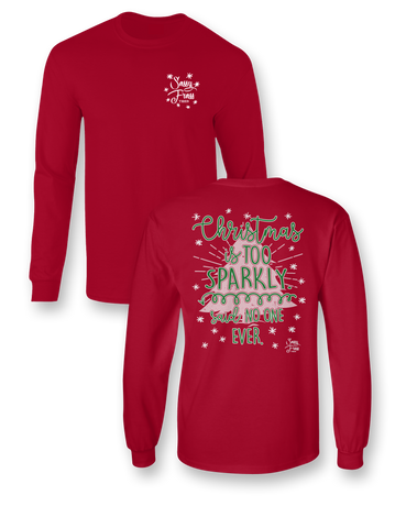Sassy Frass Christmas is too Sparkly said No One Ever Long Sleeve Bright Girlie T Shirt