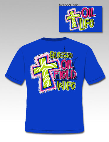SALE Sassy Frass Funny Oil Field Rig Blessed Wife GF Sweet Girlie Bright T Shirt