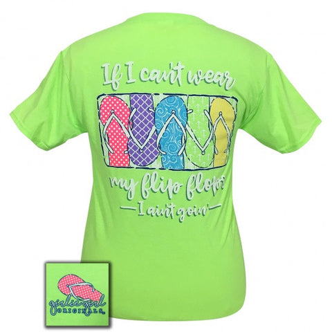 Girlie Girl Originals Can't Wear My FLIP FLOPS Green T-Shirt