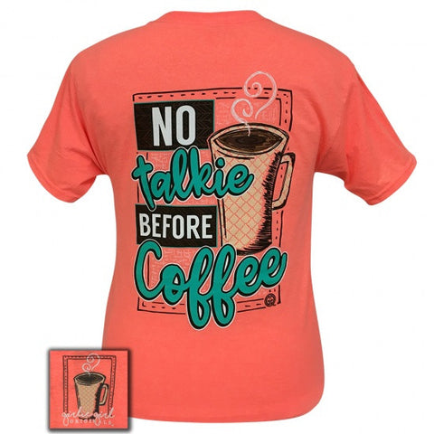 Girlie Girl Originals No Talkie Before Coffee T-Shirt