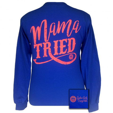 Girlie Girl Mama Tried Royal Blue Long Sleeve T-Shirt