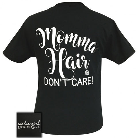 Girlie Girl Originals Preppy Momma Hair Don't Care T-Shirt - SimplyCuteTees