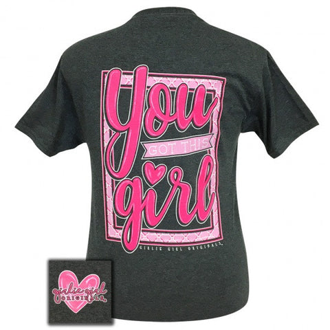 Girlie Girl Preppy You Got This Girl T-Shirt