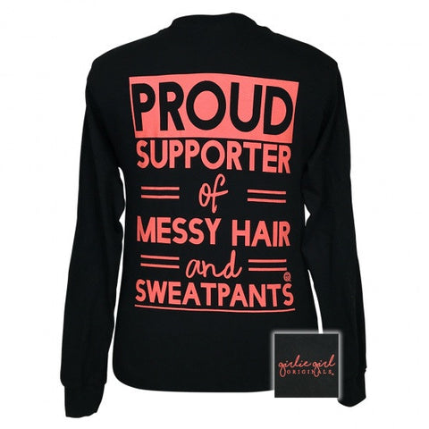 Girlie Girl Proud supporter of messy hair and sweat pants Long Sleeve T-Shirt