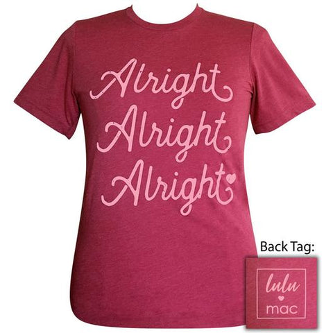 1f0841378 Girlie Girl Originals Lulu Mac Preppy Alright Alright Alright T-Shirt
