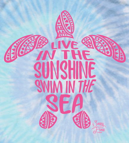 Sassy Frass Live in the Sunshine Swim in the Sea Turtle Tie Dye Bright Girlie T Shirt