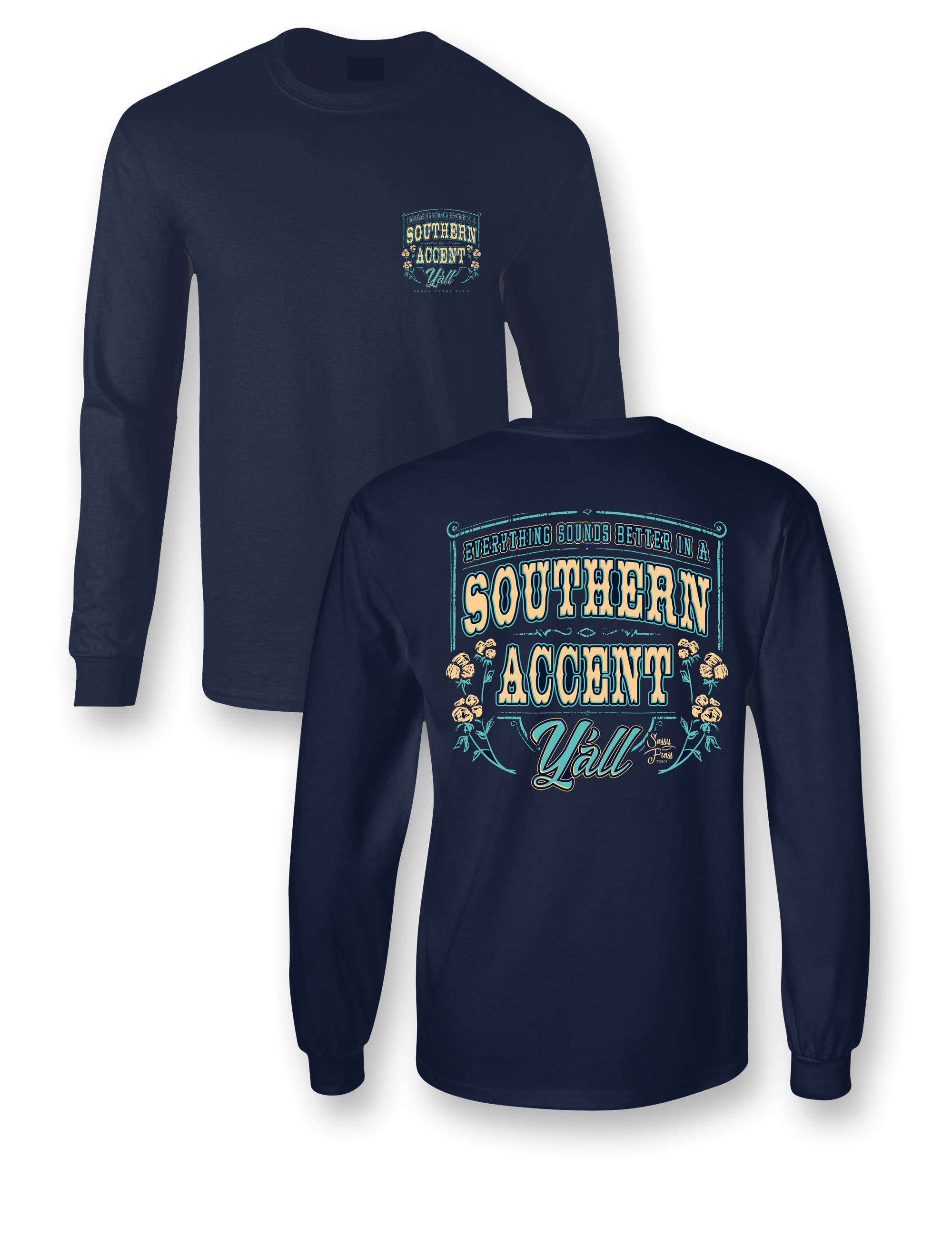 Sale Sassy Frass Everything Sounds Better in Southern Accent Y'all Long Sleeve Bright Girlie T Shirt