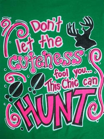 Southern Chics Funny Chic Can Hunt Deer Sweet Girlie Bright T Shirt