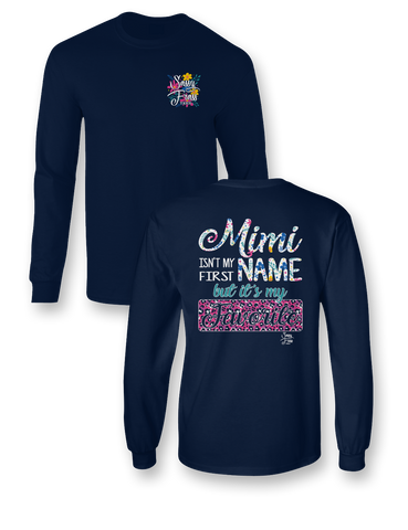 Sassy Frass Mimi Isn't my First Name but it's my Favorite Long Sleeve Bright Girlie T Shirt