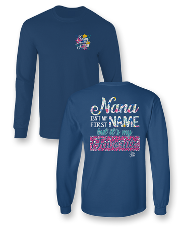 Sassy Frass Nana Isn't my First Name but it's my Favorite Long Sleeve Bright Girlie T Shirt