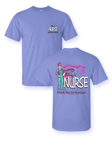 bfe972d21 Sassy Frass I'm a Nurse What's your Super Power Bright Girlie T Shirt