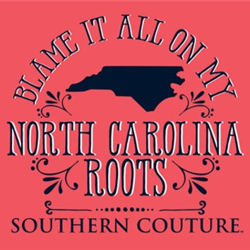 SALE Southern Couture Blame it on my North Carolina Roots Girlie Bright T Shirt
