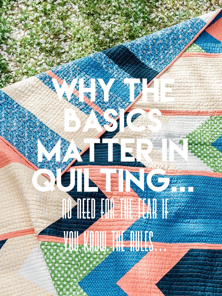 Why the basics matter in quilting...