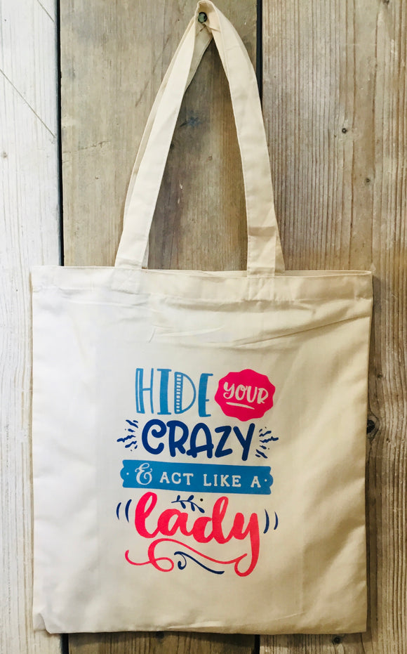 Hide your crazy Tote bag